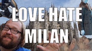 Milan Italy  city photo : Visit Milan - 5 Things You Will Love & Hate about Milan, Italy