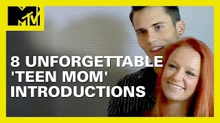 8 Unforgettable 'Teen Mom' Introductions | MTV Ranked