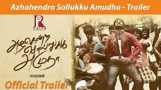 Azhahendra Sollukku Amudha Trailer