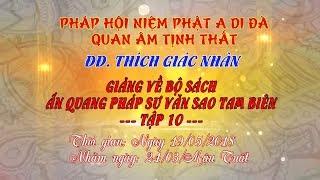 Tập 10 - Video ĐĐ.Thích Giác Nhàn giảng Ấn Quang Pháp Sư Văn Sao Tam Biên