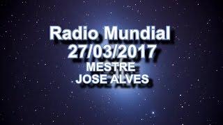 Radio Mundial 17/03/2017 Mestre José Alves