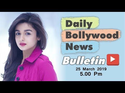 Latest Hindi Entertainment News From Bollywood   Alia Bhatt   25 March 2019   05:00 PM
