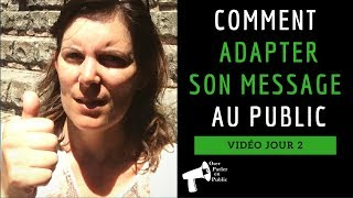 Comment ADAPTER son message au public