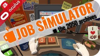 BEST OFFICE WORKER EVER!! - JOB SIMULATOR VR GAMEPLAY - Oculus Rift Touch VR Games