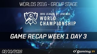 Game Recap Week 1 Day 3 - World Championship 2016 - Group Stage