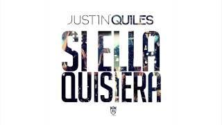 Justin Quiles  Si Ella Quisiera Official Audio