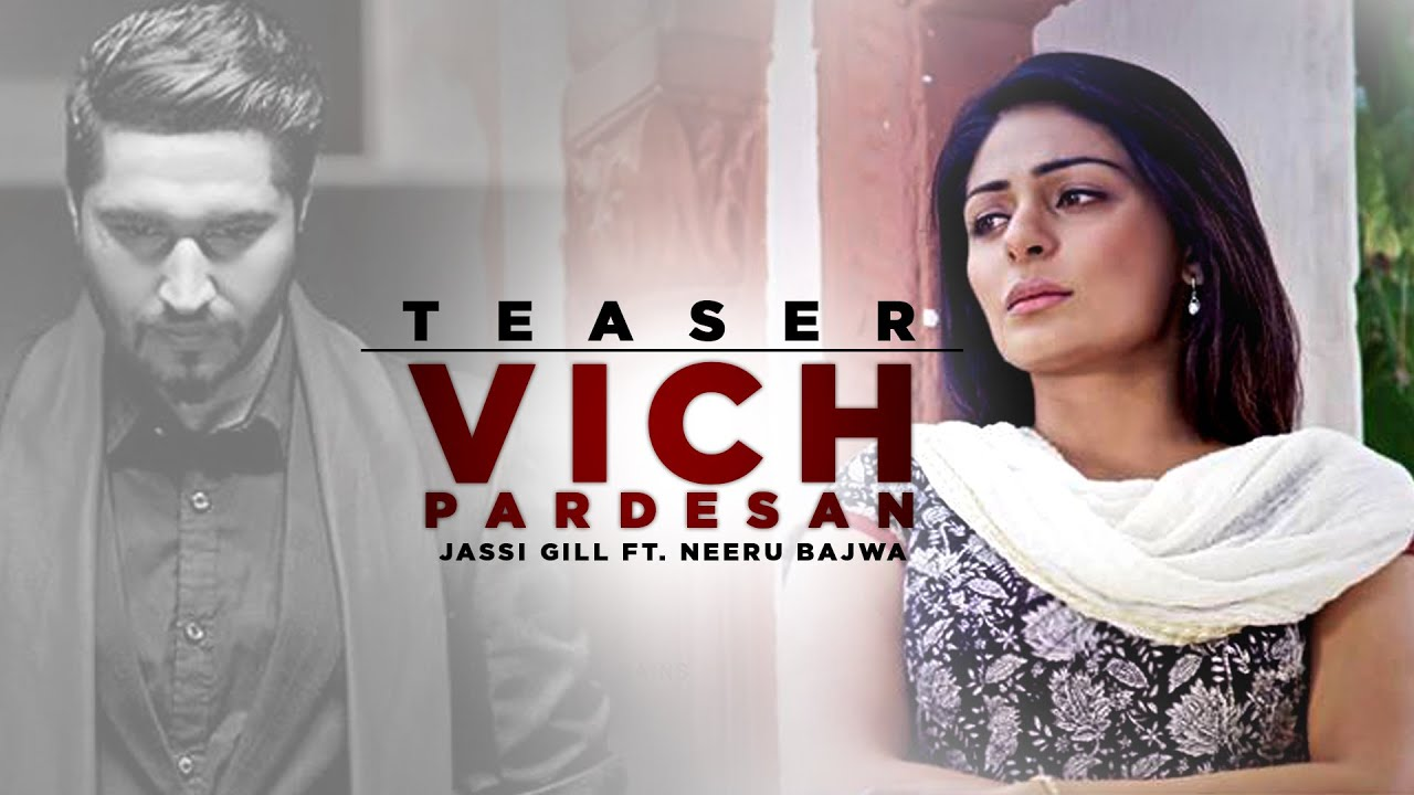 Vich Pardesan Song Teaser By Jassi Gill Feat Neeru Bajwa