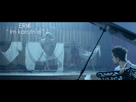 im - Published on Mar 8, 2014 Erik-Im karotn e Music:Erik Lyrics:Gayane Avetisyan Arrangement:Armen Sargsyan(Brde) Music producer:Martin Mirzoyan Director:Aren Ba...