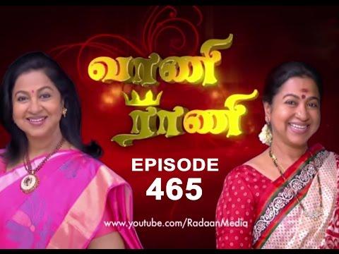 Episode) - Vaani Rani Episode 465, 30/09/14 For more content go to http://www.radaan.tv Facebook Link: http://www.facebook.com/pages/Radaan-TV-Tamil/618680364824286 Twitter Link: https://twitter.com/RadaanTV...