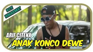 ANAK KONCO DEWE - ARIF CITENX [ OFFICIAL MUSIC VIDEO ]
