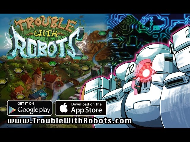 Trouble With Robots - iOS/Android Gameplay Trailer!