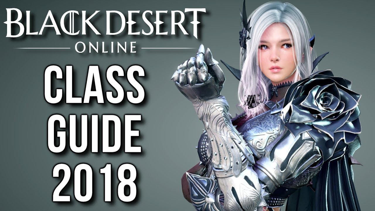 [Black Desert Online] Beginners Class Guide 2018 - Best Class in BDO? - YouTube