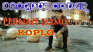 Pernah Sakit AZMI (cover) versi dangdut