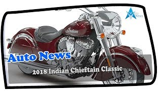 2. HOT NEWS!!!2018 Indian Chieftain Classic Price & Spec