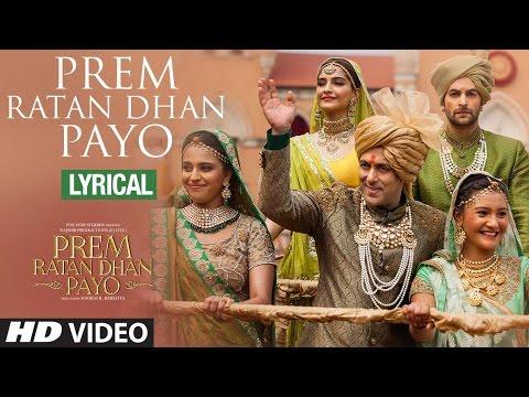 Prem Ratan Dhan Payo Full Song with LYRICS   Prem Ratan Dhan Payo   Salman Khan, Sonam Kapoor