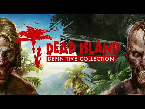 Dead Island: Deep Silver Releases New Trailer for Series Upcoming Definitive Collection