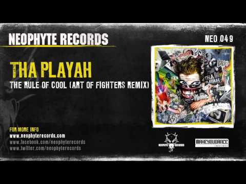 Tha Playah - The Rule Of Cool (Art Of Fighters Remix)
