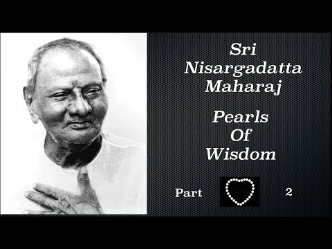 Nisargadatta Maharaj Teachings: Pearls of Wisdom