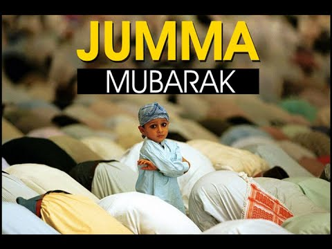 Happy Friday Jumma Mubarak