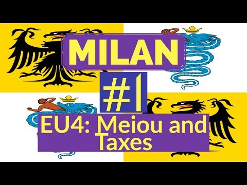 Let's Play - Milan - EU4 Meiou And Taxes - Recreating The Italian Empire - Part 1