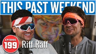 Riff Raff | This Past Weekend w/ Theo Von #199