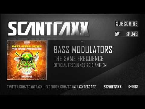 Video: Bass Modulators - The Same Frequence (Official Frequence 2013 anthem)