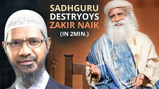 Video SADHGURU DESTROYS Zakir Naik's SHIRK Branding MP3, 3GP, MP4, WEBM, AVI, FLV September 2018