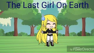 Video The Last Girl On Earth//Gacha life//glmm MP3, 3GP, MP4, WEBM, AVI, FLV Agustus 2019