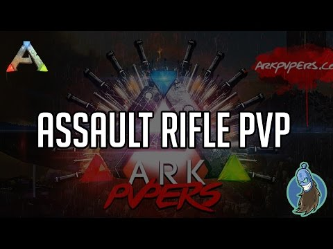 ArkPVPers Assault Rifle PvP Event | ARK