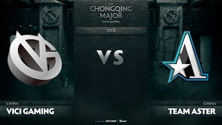 Vici Gaming vs Team Aster, CN Qualifiers The Chongqing Major
