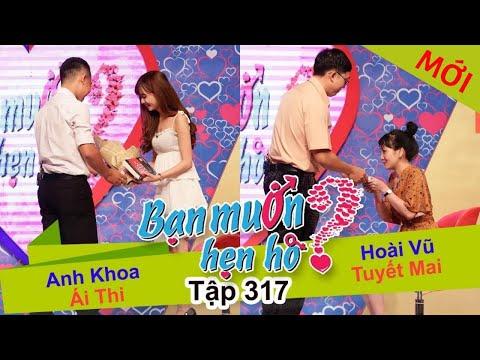 BẠN MUỐN HẸN HÒ Tập 317 FULL 09/10/2017 Anh Khoa - Ái Thi,  Hoài Vũ - Tuyết Mai