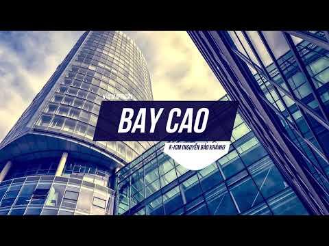 BAY CAO | K-ICM | Official Audio - Thời lượng: 3 phút và 4 giây.