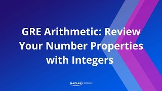 GRE Arithmetic: Review Your Number Properties With Integers | Kaplan Test Prep