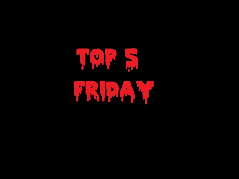 TOP 5  Friday (Horror Comedies)