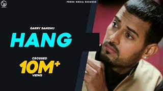 Garry Sandhu - Hang [2013] [Full Song] - Latest Punjabi Songs