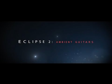 Big Fish Audio presents... Eclipse 2: Ambient Guitars