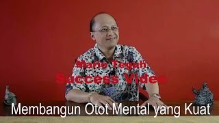 Membangun Otot Mental yang Kuat - Mario Teguh Success Video