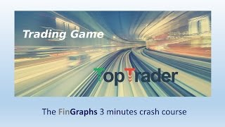 TopTraderGame - a FinGraphs.com 3 min crash course to help you in the Game