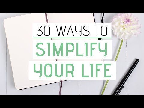 SIMPLIFY YOUR LIFE today » 30 Easy tips that work // Part 1