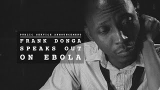 Frank Donga Speaks Out On Ebola