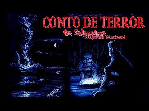CONTO DE TERROR: Os Salgueiros - Algernon Blackwood | Mês do Halloween #18 - ANO 6