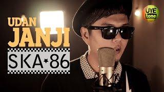 Video SKA 86 - UDAN JANJI (Reggae SKA Version) MP3, 3GP, MP4, WEBM, AVI, FLV November 2018