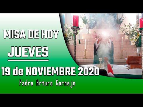 MISA DE HOY jueves 19 de noviembre 2020 - Padre Arturo Cornejo