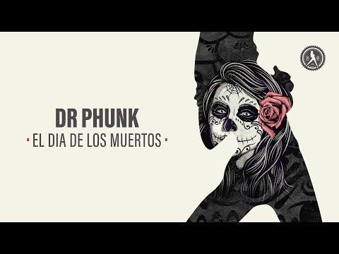 Dr Phunk - El Dia De Los Muertos (Official Audio)