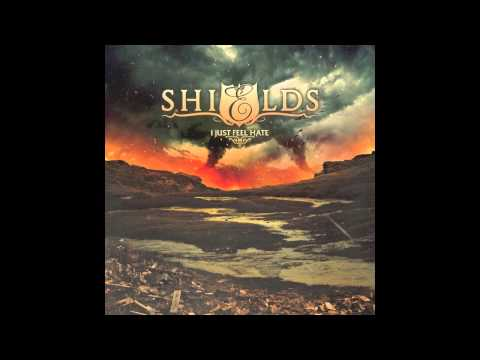 SHIELDS - I Just Feel Hate NEW SONG *HD*