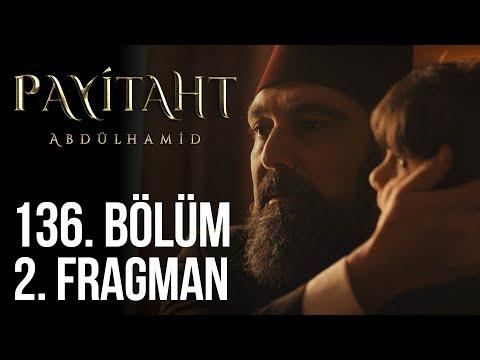 Payitaht Abdülhamid 136. Bölüm 2. Fragmanı