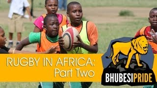 Rugby In Africa 2013: Part Two