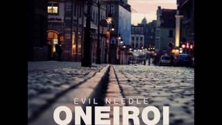 New song from Evil Needle.Free download:https://soundcloud.com/itsmeneedle/evil-needle-oneiroihttp://evil-needle.comhttp://needletracks.bandcamp.comhttps://soundcloud.com/evilneedleprodhttp://www.facebook.com/EvilNeedleSoundhttps://twitter.com/itsmeneedle