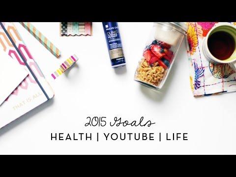 2015 Goals | Health, YouTube, & Life