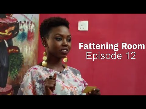 FATTENING ROOM EPISODE  12